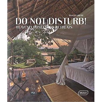 Do Not Disturb!  - Heavenly Honeymoon Retreats by Manuela Roth - 97830