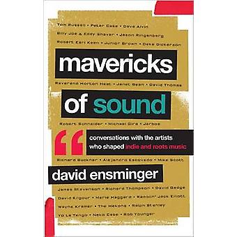 Mavericks of Sound di David A. Ensminger