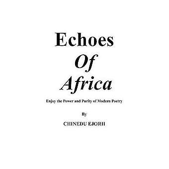 Ekko av Afrika nyte kraften og renhet av moderne poesi ved Chinedu & Ejorh