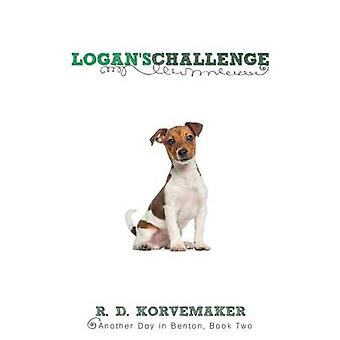 Logans Challenge Another Day in Benton Book Two by Korvemaker & R.D.