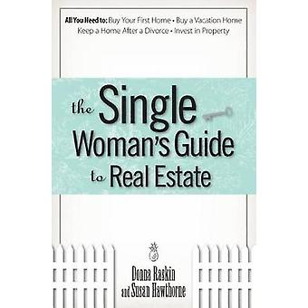 The Single Womans Guide To Real Estate by Raskin & Donna