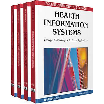 Health Information Systems Concepts Methodologies Tools and Applications by Rodrigues & Joel