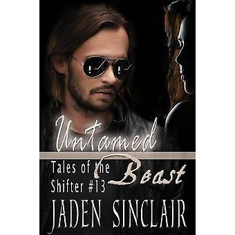 Untamed Beast by Sinclair & Jaden
