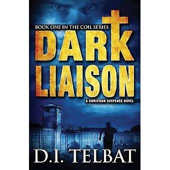 Dark Liaison A Christian Suspense Novel by Telbat & D. I.