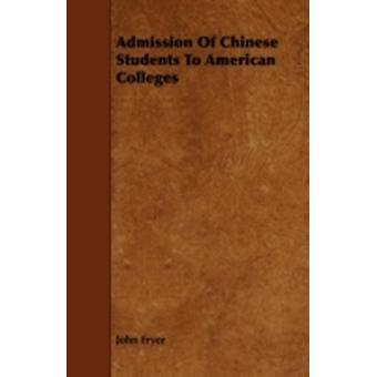 Admission of Chinese Students to American Colleges by Fryer & John
