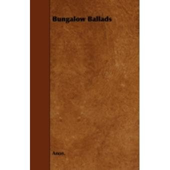 Bungalow Ballads by Anon.