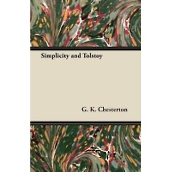 Simplicity and Tolstoy by Chesterton & G. K.