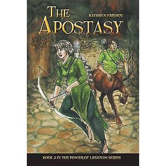 The Apostasy by Friesen & Kathryn