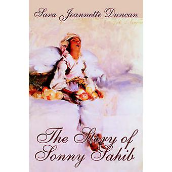 The Story of Sonny Sahib by Sara Jeanette Duncan Fiction Action  Adventure Historical by Duncan & Sara Jeannette