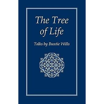 The Tree of Life Talks by Buntie Wills by Wills & Buntie