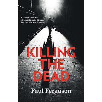 Killing the Dead by Ferguson & Paul