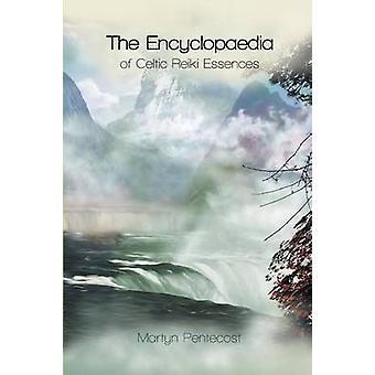 The Encyclopaedia of Celtic Reiki Essences by Pentecost & Martyn