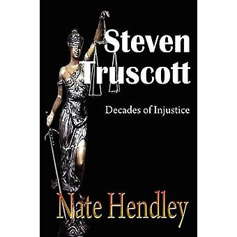 Steven Truscott Decades of Injustice by Hendley & Nate
