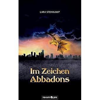 Im Zeichen Abbadons by Lara Steinkamp