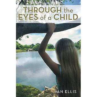 THROUGH THE EYES OF A CHILD by Ellis & Jan