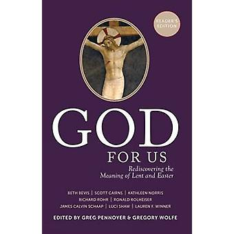 God for Us Rediscovering the Meaning of Lent and Easter by Pennoyer & Greg