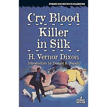 Cry Blood  Killer in Silk by Dixon & H. Vernor