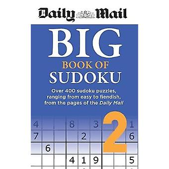 Daily Mail Big Book of Sudoku Volume 2 - Over 400 sudokus - ranging fr