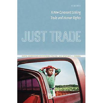 Just Trade - A New Covenant Linking Trade and Human Rights by Berta He