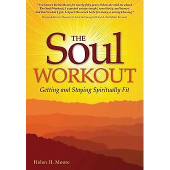 Soul Workout - Getting and Staying Spiritually Fit by Helen H. Moore -