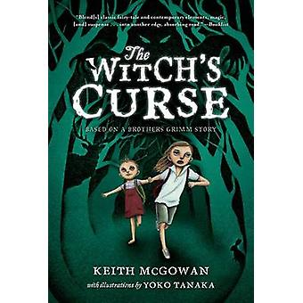 The Witch's Curse by Keith McGowan - 9781250044266 Book
