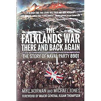 The Falklands War - There and Back Again - The Story of Naval Party 89