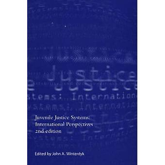 Juvenile Justice Systems - International Perspectives by John A. Winte