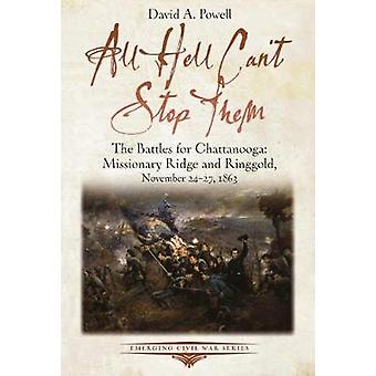 All Hell Can't Stop Them - The Battles for Chattanooga-Missionary Ridg