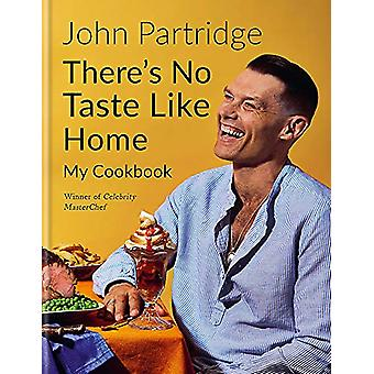 There's No Taste Like Home by John Partridge - 9781784726362 Book