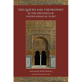 The Qur'an and the Prophet in the Writings of Shaykh Ahmad Al-Alawi b