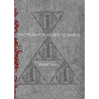 Spectrum for an Untouchable by Meital Yaniv - 9781943837540 Book