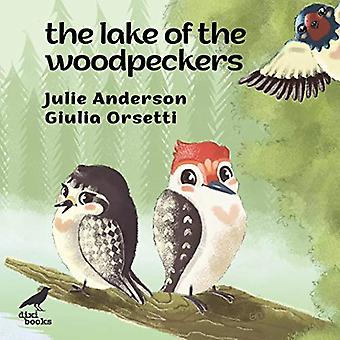 The Lake of the Woodpeckers by Julie Anderson - 9786197458565 Book