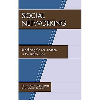 Social Networking: Neudefinition Kommunikation im digitalen Zeitalter (der Fairleigh Dickinson University Press Serie in Communication Studies)