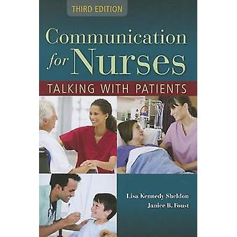 Communication For Nurses - Talking With Patients by Lisa Kennedy-Sheld