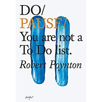 Do Pause - You Are Not A To Do List by Robert Poynton - 9781907974632