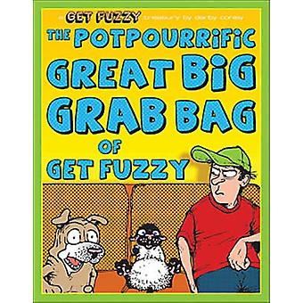The Potpourrific Great Big Grab Bag of Get Fuzzy - A Get Fuzzy Treasur