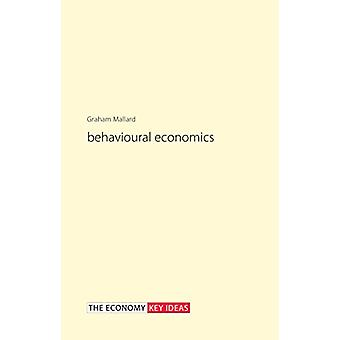 Behavioural Economics by Graham Mallard - 9781911116400 Book