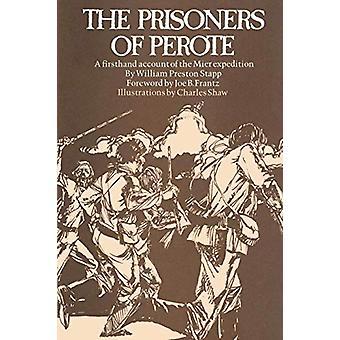 The Prisoners of Perote by William Preston Stapp - 9780292741836 Book