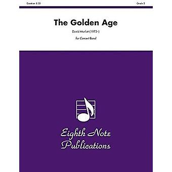 The Golden Age - Conductor Score & Parts by David Marlatt - 978155