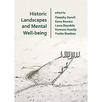 Historic Landscapes and Mental Well-being by Timothy Darvill - 978178