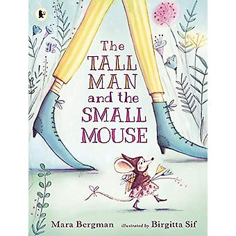 The Tall Man and the Small Mouse by Mara Bergman - 9781406366211 Book