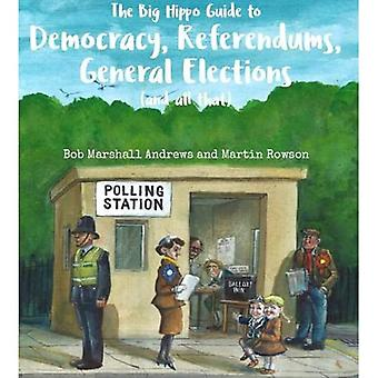 The The Big Hippo Guide to Democracy, Refers, General Elections ( en dat alles)
