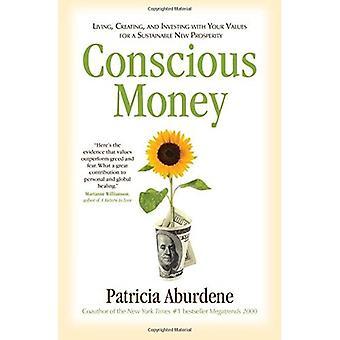 Tietoinen raha: Eläminen, luominen ja sijoittaminen arvoillasi kestävän uuden vaurauden saavuttamiseksi
