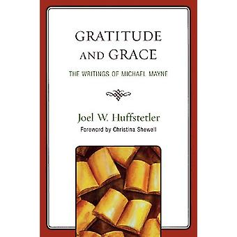 Gratitude and Grace - The Writings of Michael Mayne by Joel W. Huffste