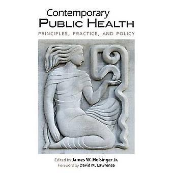 Nykyaikainen kansanterveys - Periaatteet - Käytäntö - ja Davin politiikka