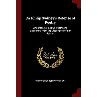 Sir Philip Sydney's Defense of Poetry - And Observations on Poetry and
