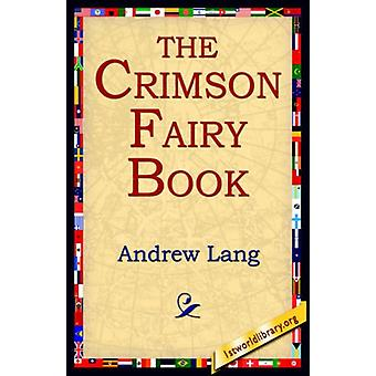The Crimson Fairy Book by Andrew Lang - 9781421801063 Book
