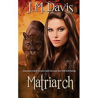 Matriarch by J M Davis - 9781509225286 Book