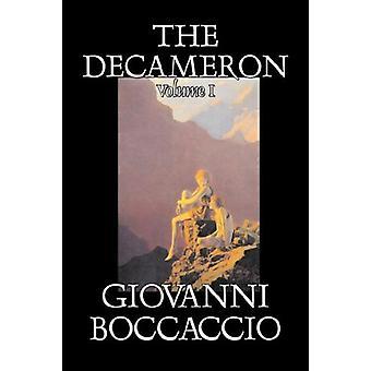 The Decameron - Volume I of II by Giovanni Boccaccio - Fiction - Clas
