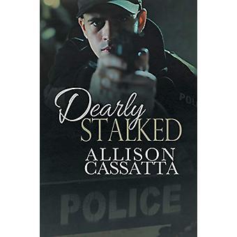 Dearly Stalked by Allison Cassatta - 9781634778411 Book